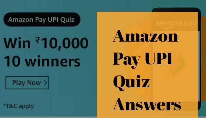 Amazon Pay UPI Quiz Answers: Win Rs.10,000