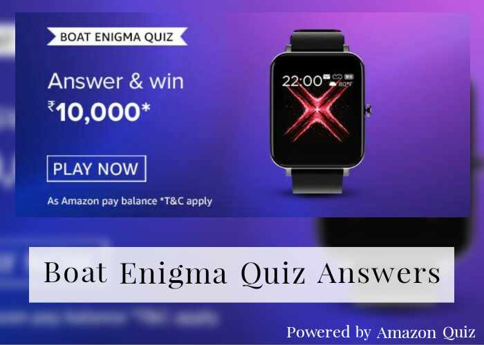 Boat Enigma Quiz answers | Win Rs 10,000 Amazon Pay Balance