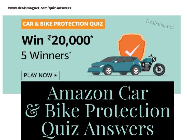 Amazon Car & Bike Protection Quiz Answers: Win Rs.20,000 for 5 Winners