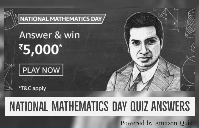 National Mathematics Day Quiz Answers: Win Rs.5000 by Submitting Correct Answers of all 5 Questions