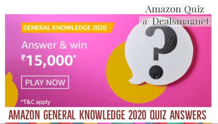 Amazon the General Knowledge 2020 Quiz Answers: Win Rs.15,000 for 5 Winners
