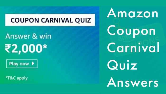 Amazon Coupon Carnival Quiz Answers: Win Rs.2,000 | Amazon Quiz