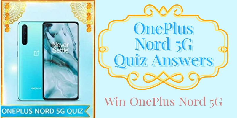 Amazon Oneplus Nord Quiz Answers: Win Oneplus Nord | Oneplus Quiz
