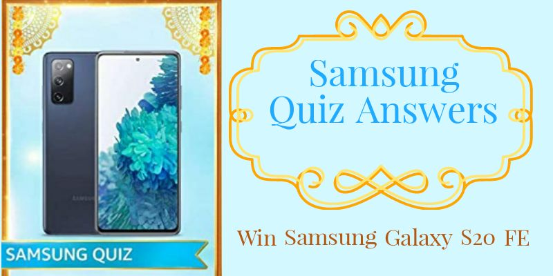 Samsung Quiz Answers: Win Samsung Galaxy S20 FE