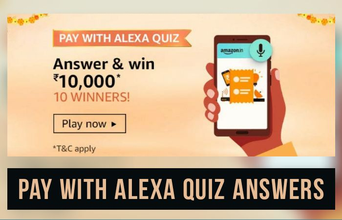 Pay Bills With Alexa Quiz Answers: Submit Answers & Win Rs.10,000