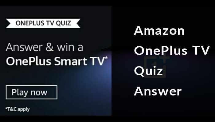 Amazon Oneplus TV Quiz Answers | Win Oneplus Smart TV