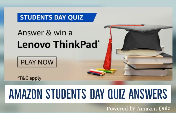 Students Day Quiz Answers: Win a Lenovo Thinkpad Laptop By Submitting Correct answers
