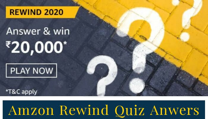 Amazon Rewind 2020 Quiz answers: Win Rs.20,000 from Amazon by Submitting Correct Answers