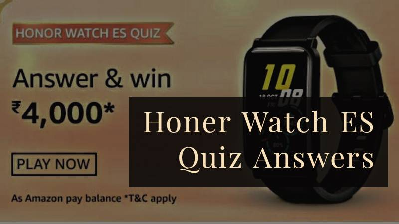 Honor Watch ES Quiz Answers: Submit & Win Rs.4,000