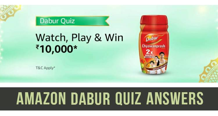Amazon Dabur Quiz Answers: Watch, Play & Win Rs.10,000