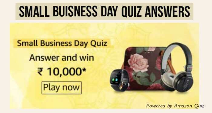 Amazon Small Business Day Quiz Answers: Submit Answers & Get a Chance to Win Rs.10,000