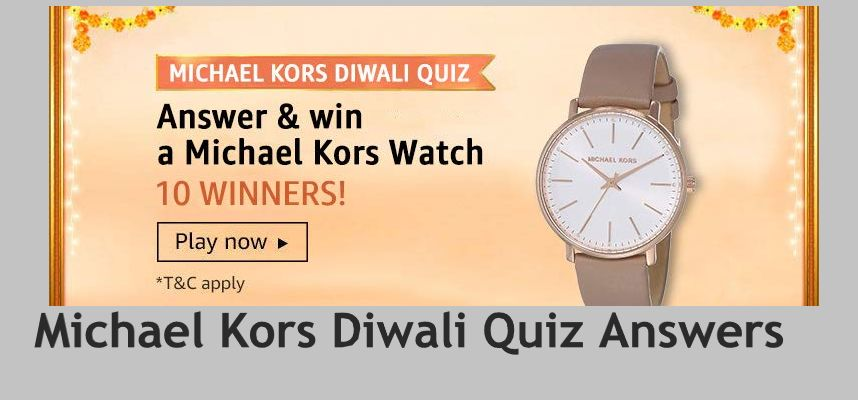 Michael Kors Diwali Quiz Answers: Win a Michael Kors watch (10 Winners)