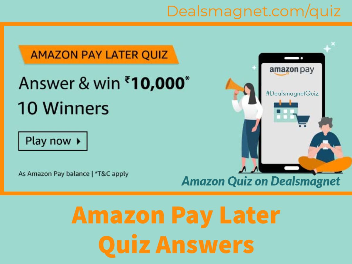 Amazon Pay Later Quiz Answers: win Rs.20,000 Amazon Pay Balance for 5 Winners
