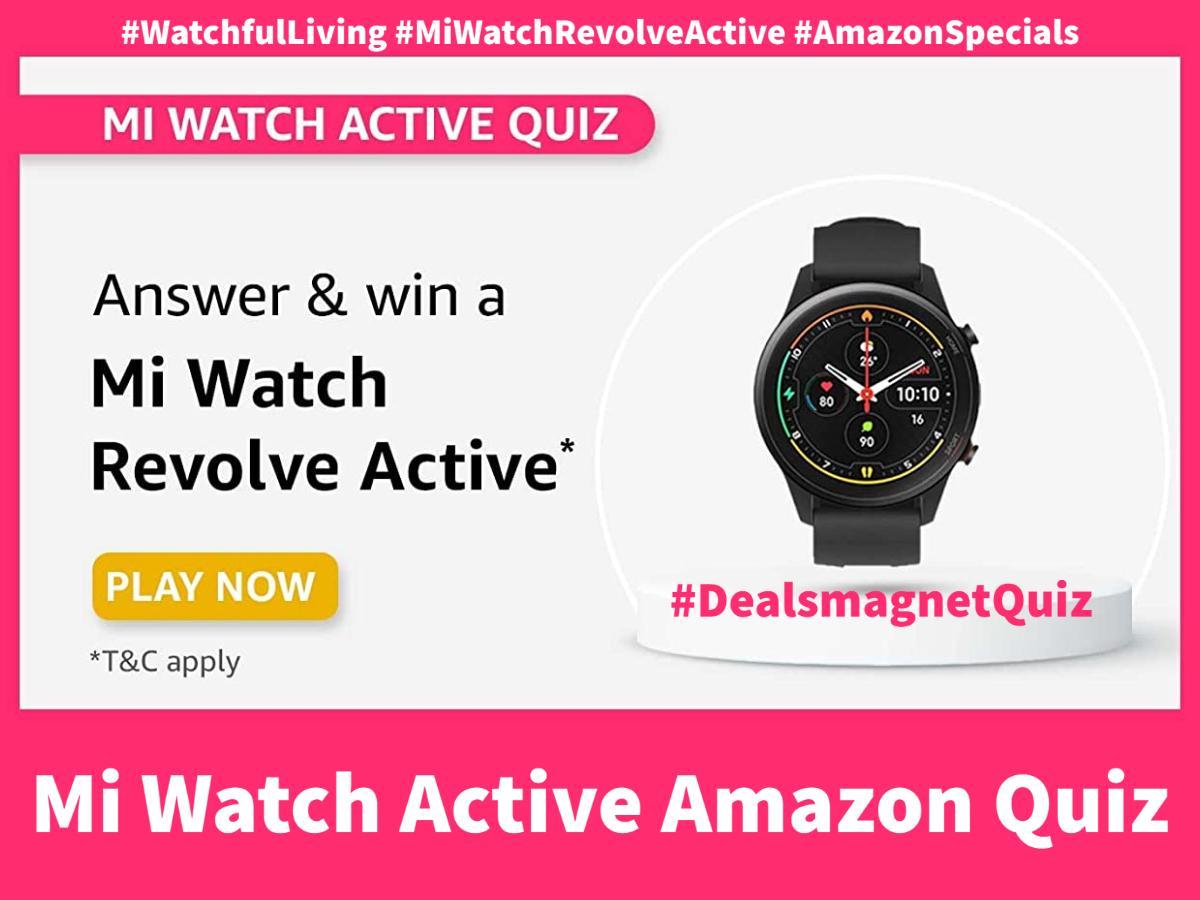 Mi Watch Active Quiz answers: Win Mi Watch Revolve Active