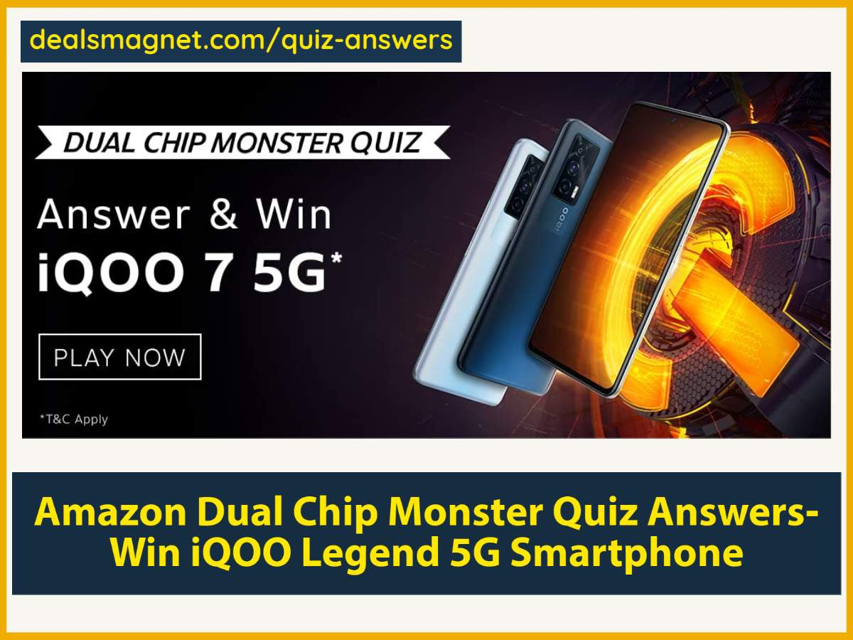Amazon Dual Chip Monster Quiz by iQOO 7 5G: Correct Answers Added
