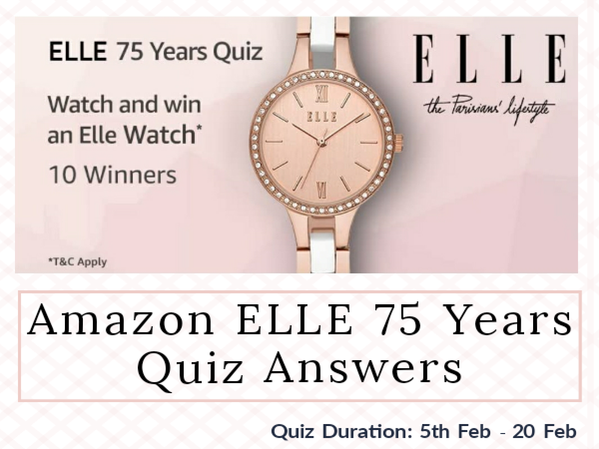 Amazon ELLE 75 Years Quiz Answers: Win Elle Watch Worth Rs.9995