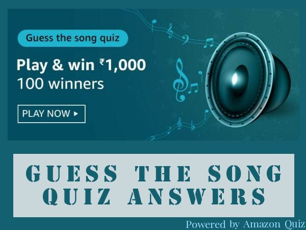 Amazon Guess the Song Quiz Answers: Win Rs.1,000 for 100 Winners