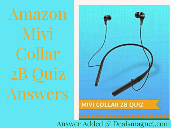 Amazon Mivi Collar 2B Quiz Answers: Win Rs.1,000 for 100 Winners