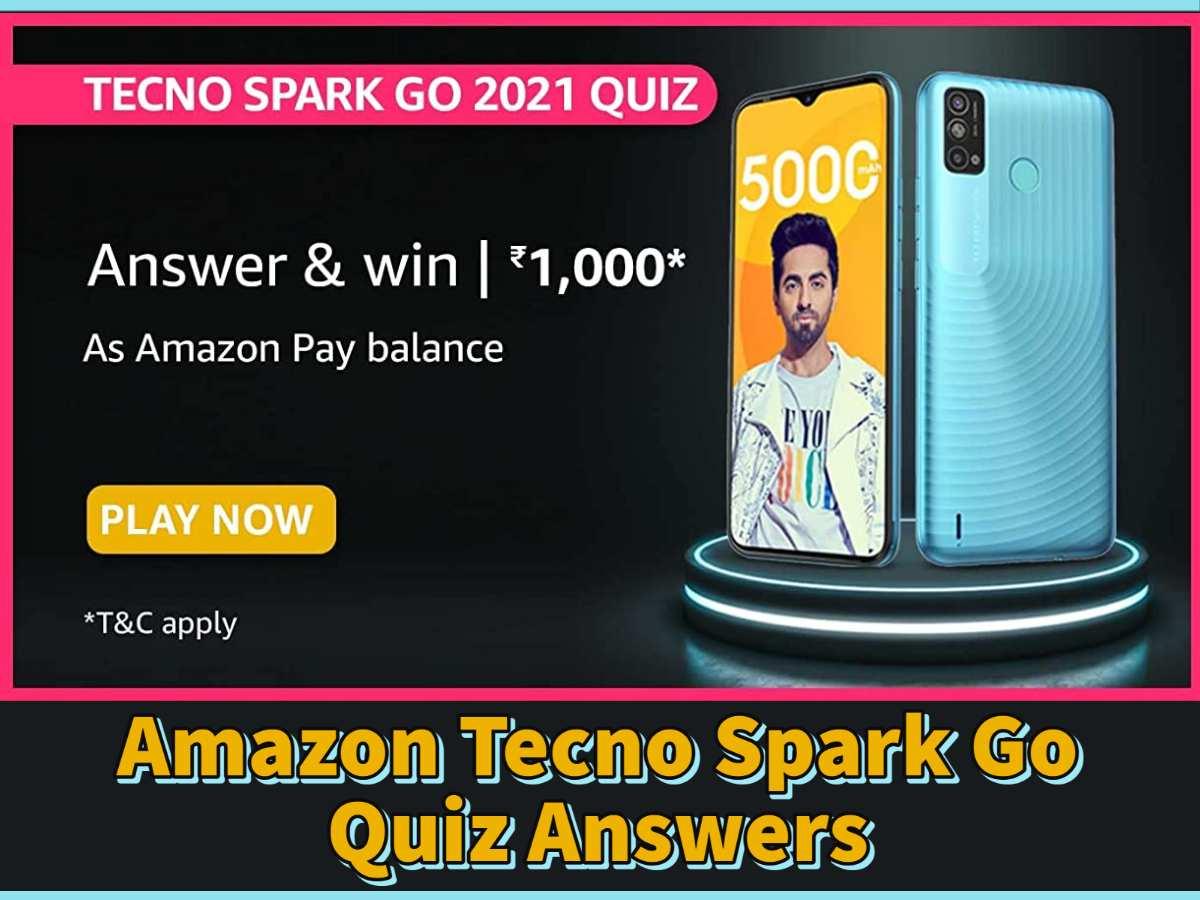 Amazon Tecno Spark Go Quiz Answers: 200 Winners