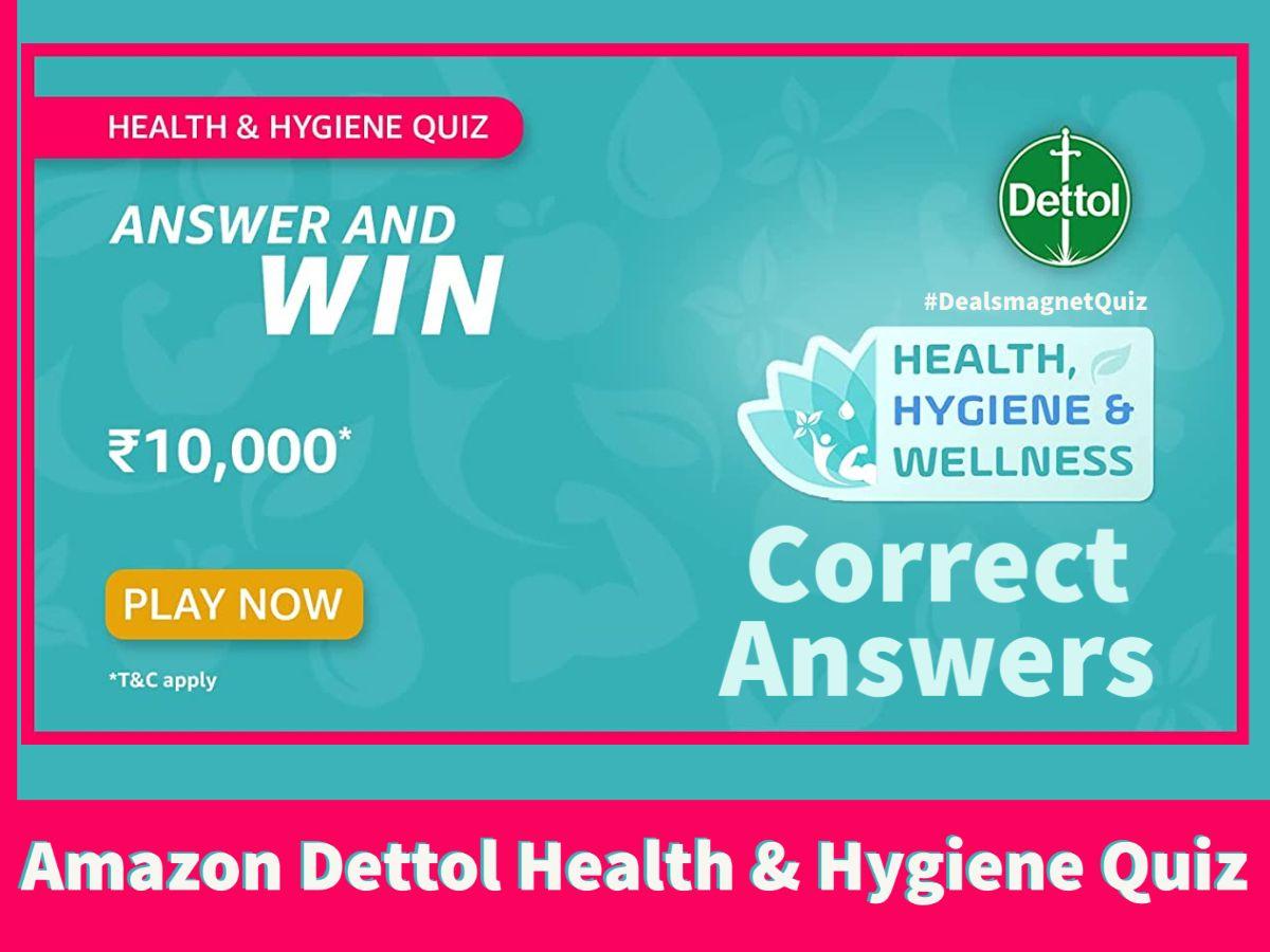 Amazon Dettol Health & Hygiene Quiz Answers: Win ₹10,000
