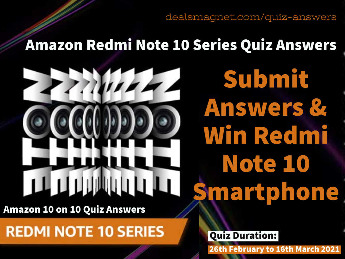 Redmi Note 10 Series Quiz Answers - Submit & Win Redmi Note 10 Series smartphone