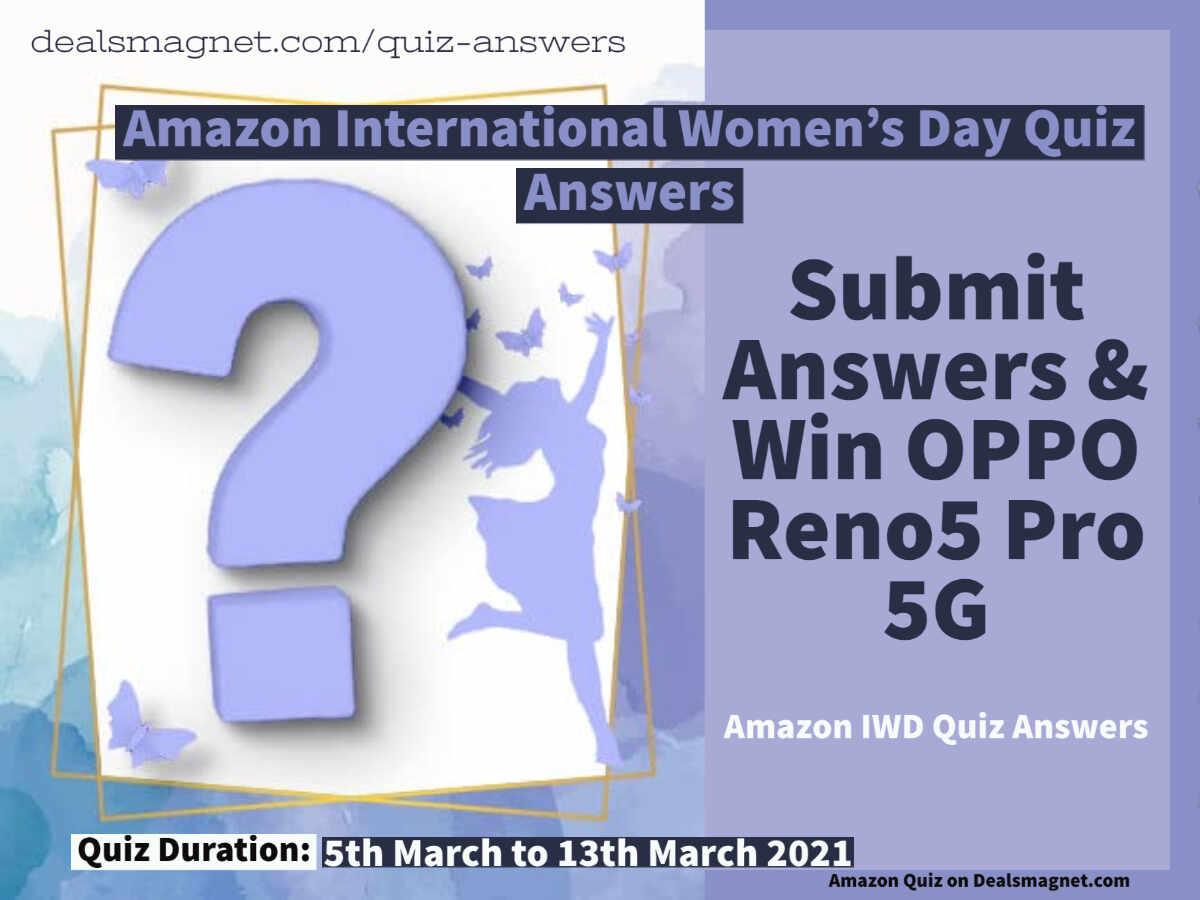 Amazon International Women's Day Quiz Answers: Win OPPO Reno5 Pro 5G (IWD Quiz)