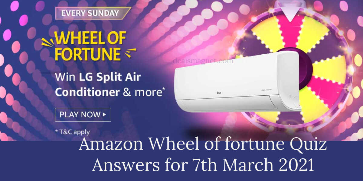 Amazon Wheel of Fortune Quiz Answers for Sunday 7th March 2021 - Win LG Split Air Conditioner