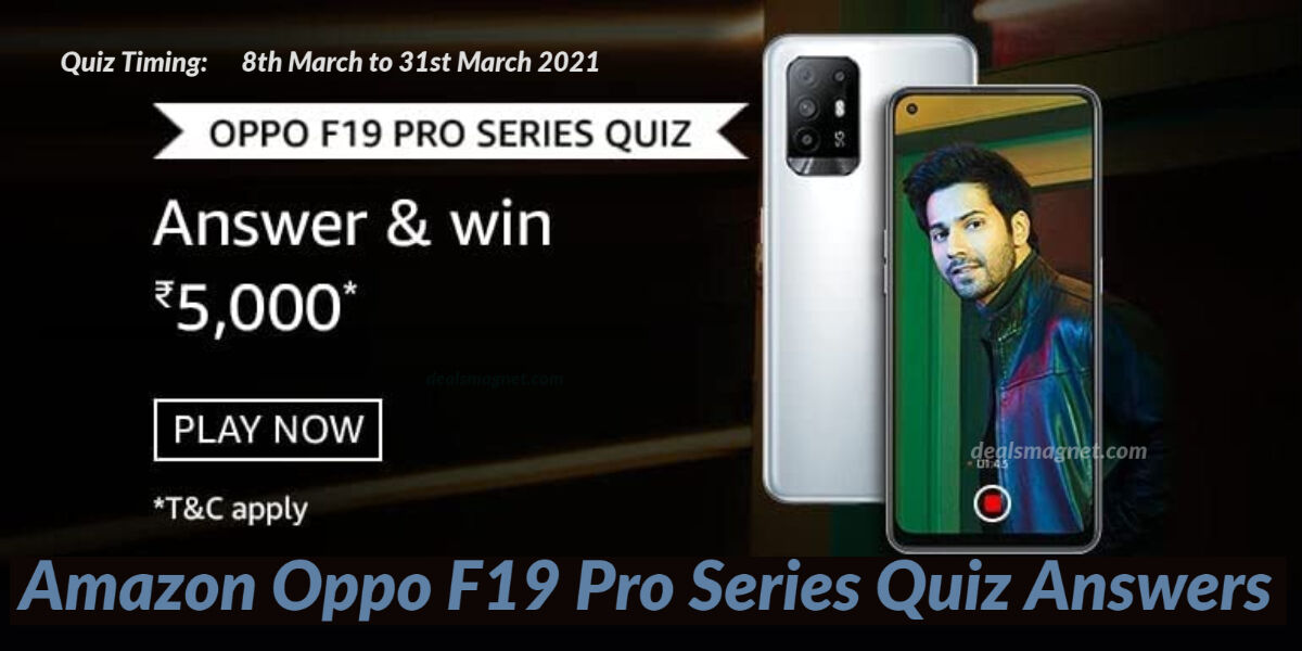 Oppo F19 Pro Quiz Answers: Win ₹5000 for 20 Winners