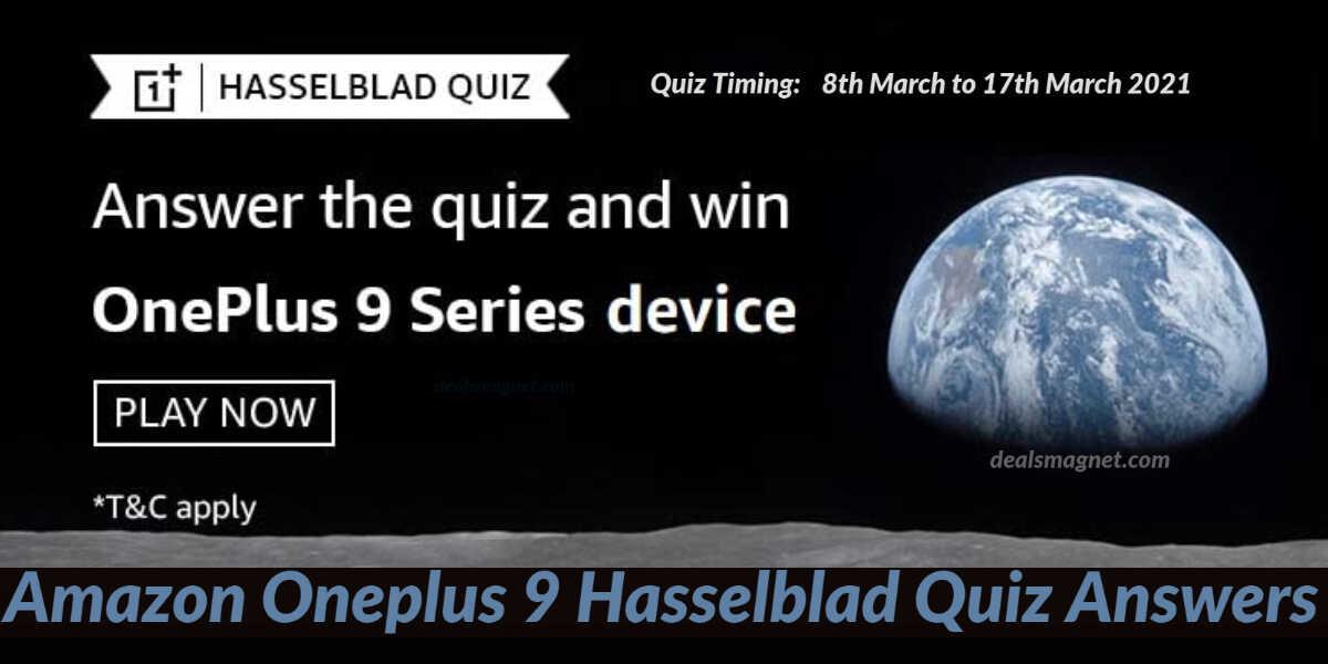 Amazon OnePlus Hasselblad Quiz Answers: Win OnePlus 9 Series 5G Smartphone