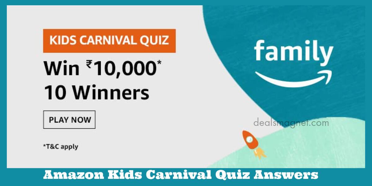 Amazon Kids Carnival Quiz: Correct Answers Added - Win ₹10,000