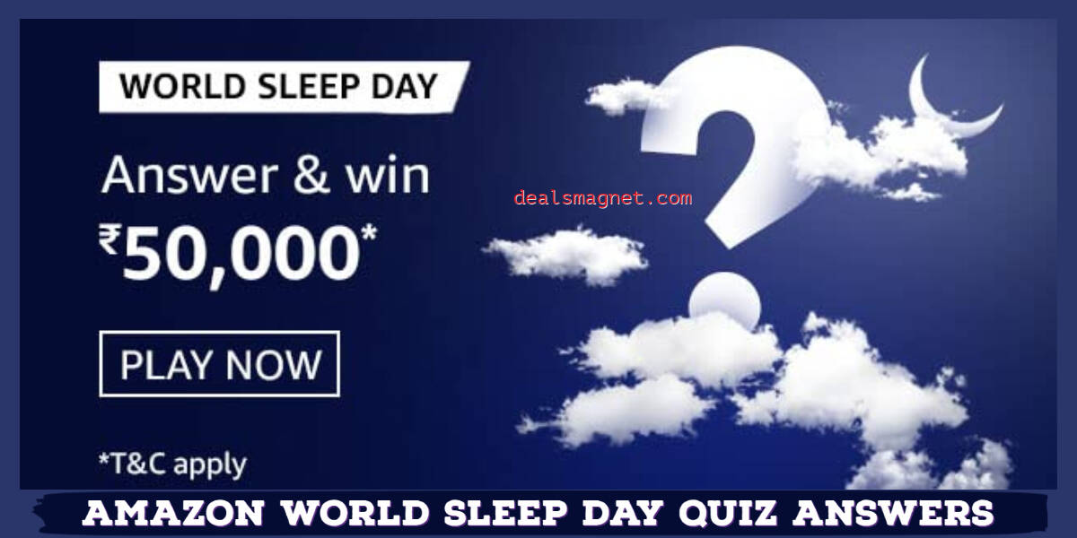 World Sleep Day Quiz Answers: Win Rs.50000 by Submitting Correct Answers of all 5 Questions