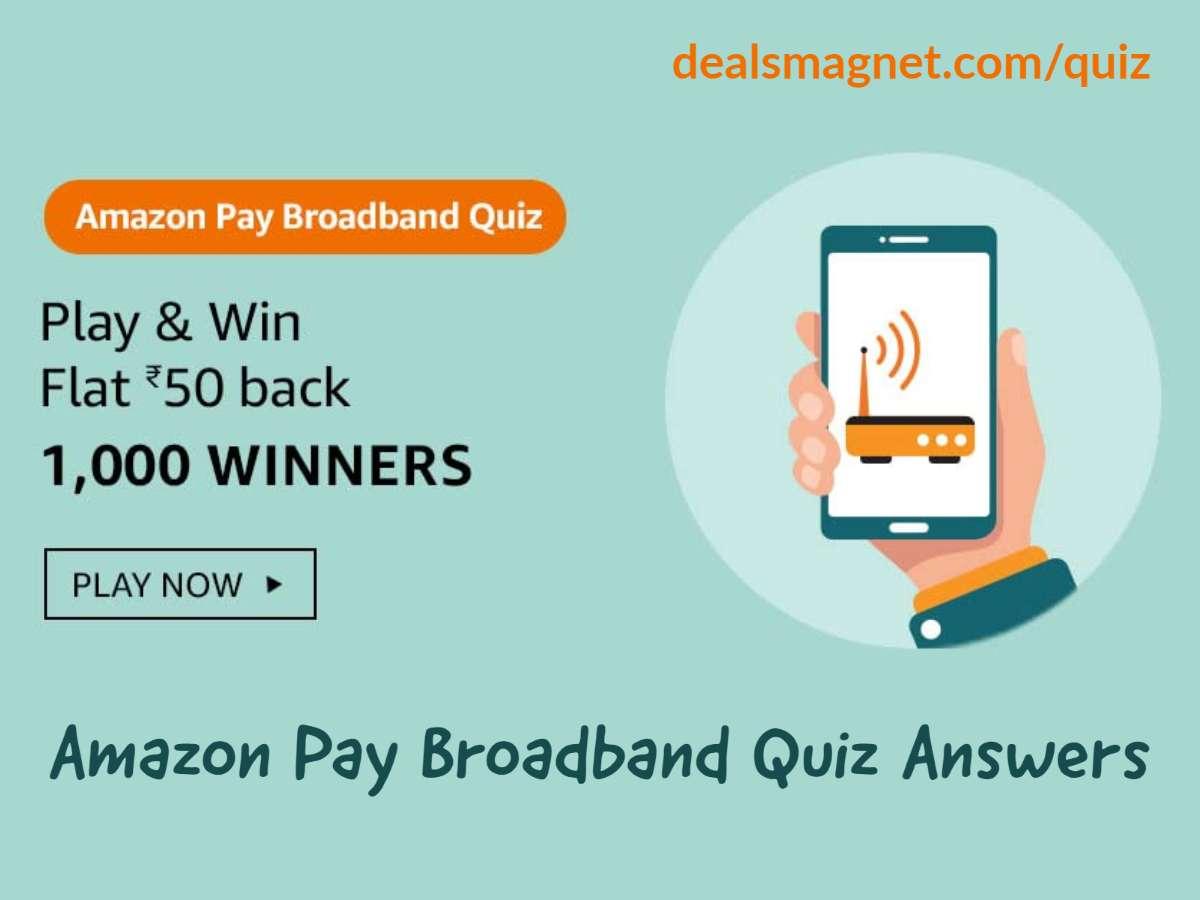 Amazon Pay Broadband Quiz Answers