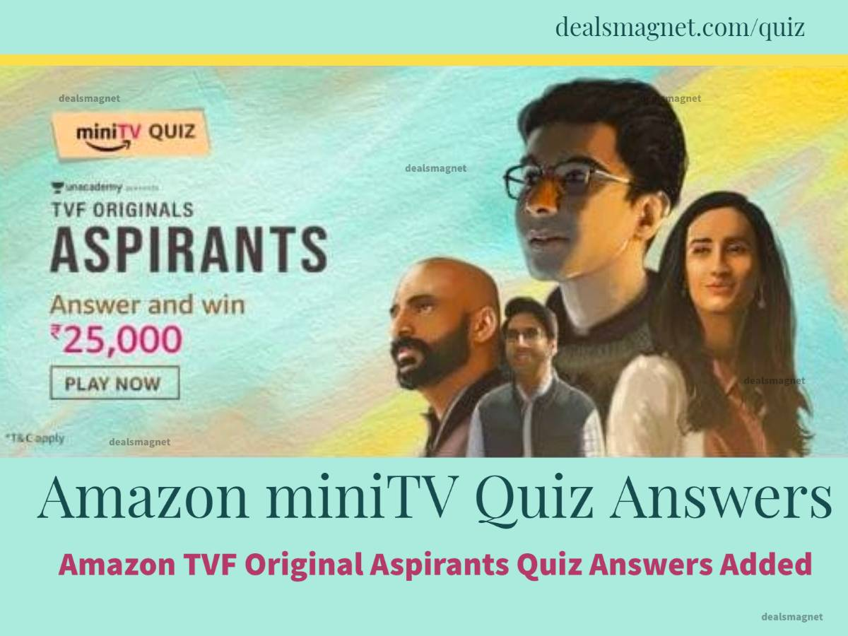 Amazon miniTV Quiz Answers: Win ₹25,000 by submitting TVF Original Aspirants Quiz