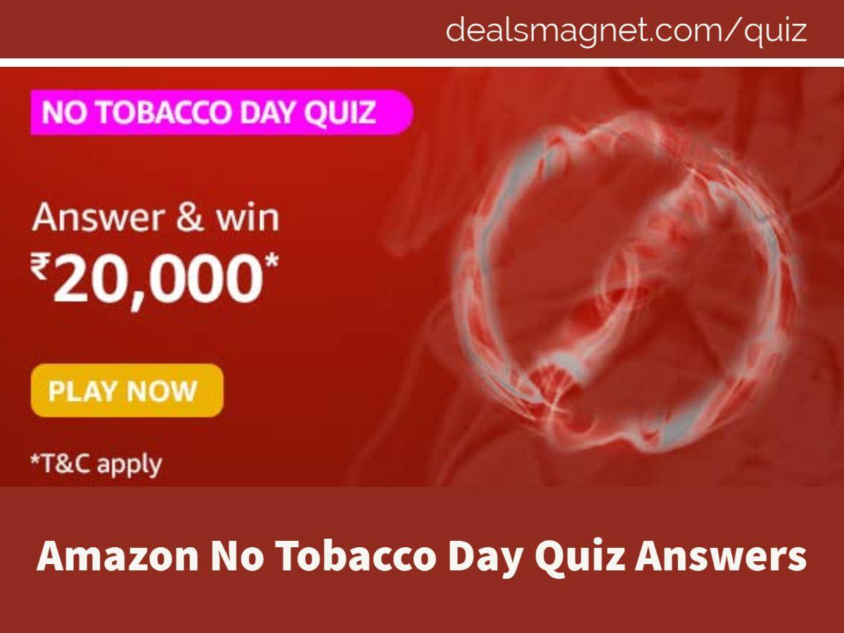 Amazon No Tobacco Day Quiz Answers: Win ₹20,000 Pay Balance