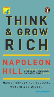 Think & Grow Rich - Magic Formula for Success, Wealth and Wisdom  (English, Paperback, Napolean Hill)