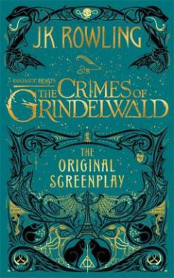 Fantastic Beasts: The Crimes of Grindelwald – The Original Screenplay (English, Hardcover, Rowling J.K.)