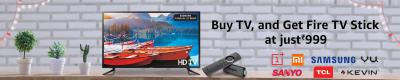 Buy TV & Get fire TV stick at Rs.999