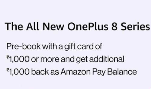 Pre-book OnePlus 8 Series Smartphone with a Gift Card of Rs.1000 and Get Rs.1000 back as Amazon Pay Balance