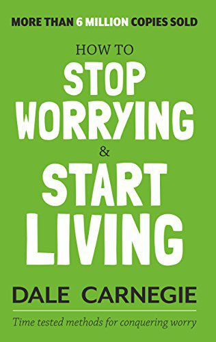 [Kindle Edition] How to Stop Worrying and Start Living | Dale Carnegie