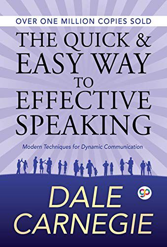 [Kindle Edition] The Quick and Easy Way to Effective Speaking | Dale Carnegie, GP Editors