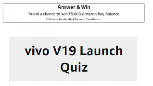 Amazon VIVO V19 Launch Quiz:  Win Rs.5000 Amazon Pay Balance