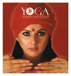 Yoga to Preserve Youth and Beauty  (English, Paperback, Hota Bijoylaxmi)